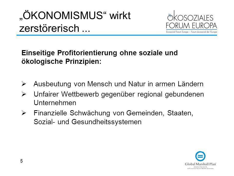 """""""ÖKONOMISMUS wirkt zerstörerisch ..."""