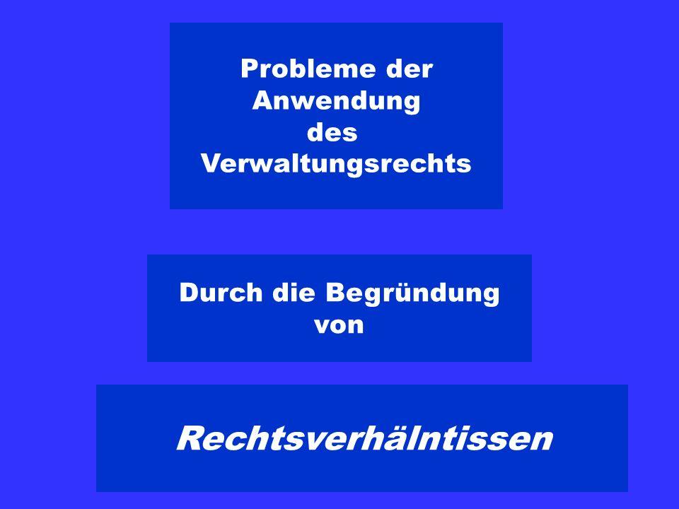 Rechtsverhälntissen Probleme der Anwendung des Verwaltungsrechts