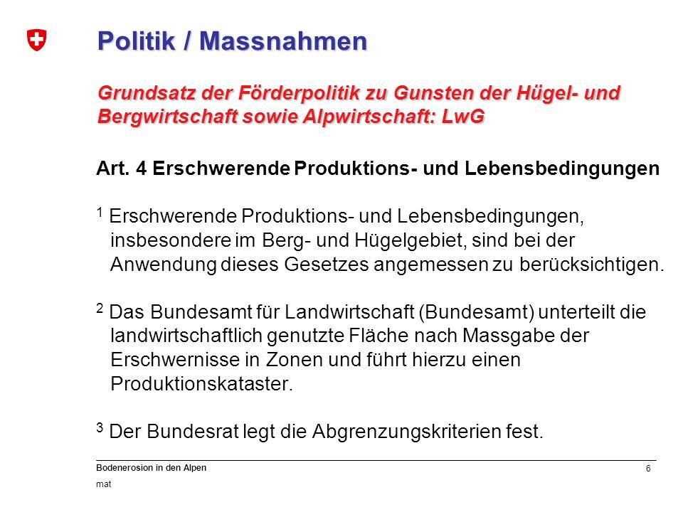 Politik / Massnahmen Grundsatz der Förderpolitik zu Gunsten der Hügel- und Bergwirtschaft sowie Alpwirtschaft: LwG