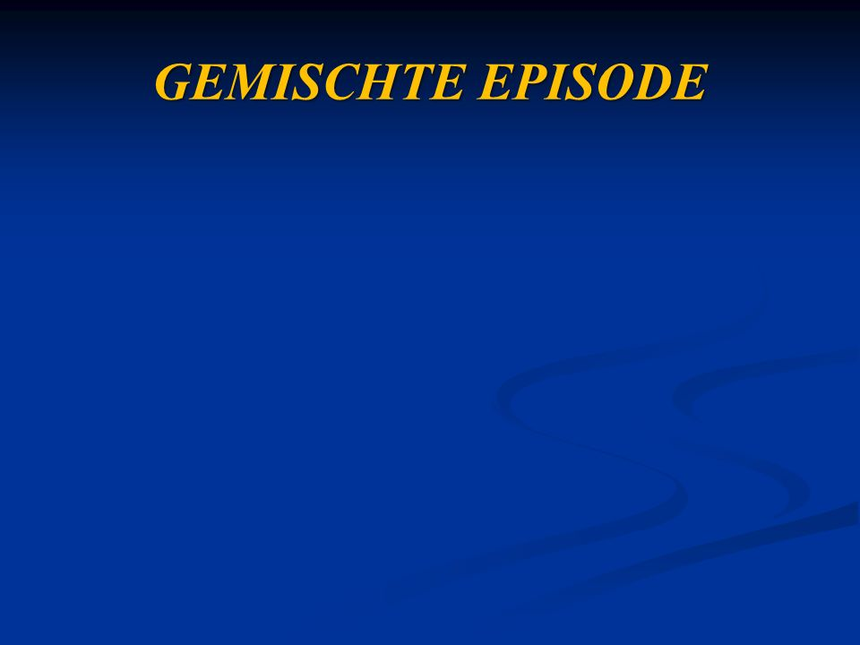 GEMISCHTE EPISODE