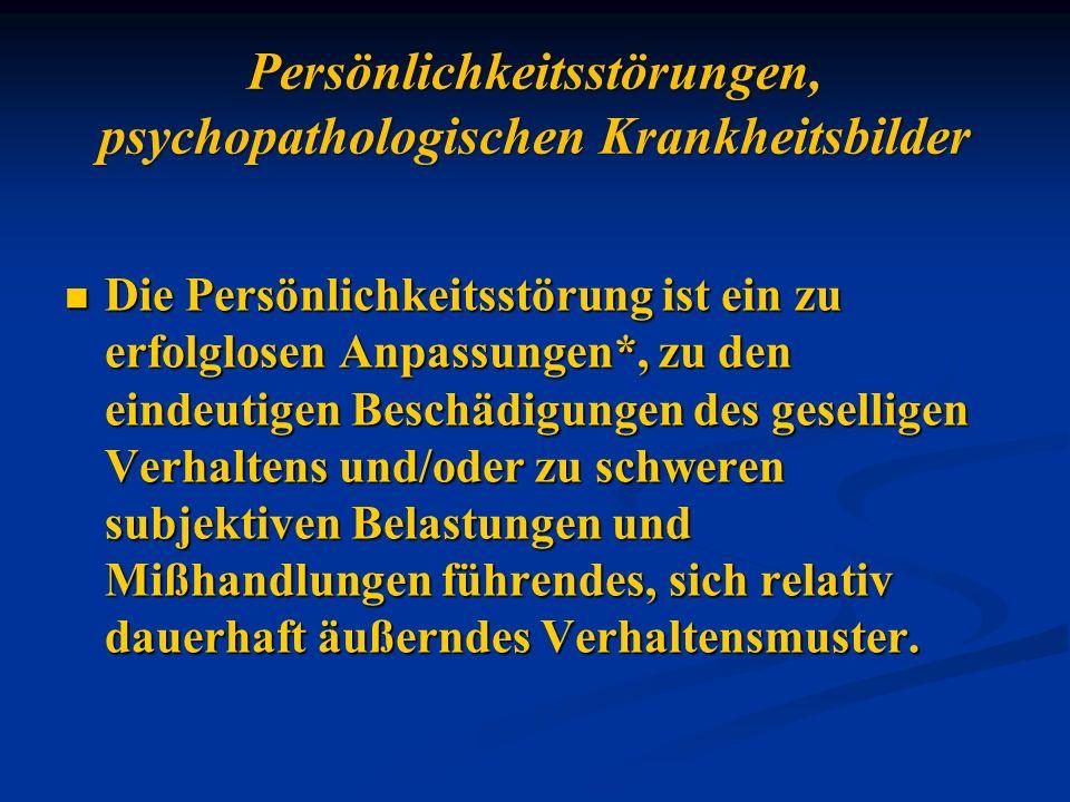 Persönlichkeitsstörungen, psychopathologischen Krankheitsbilder