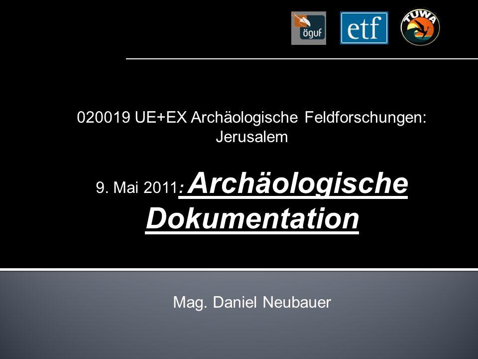 020019 UE+EX Archäologische Feldforschungen: Jerusalem