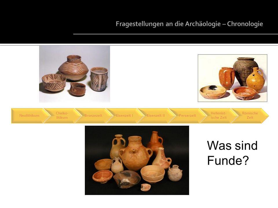 Fragestellungen an die Archäologie – Chronologie