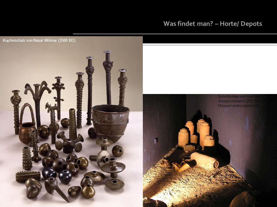 Was findet man – Horte/ Depots