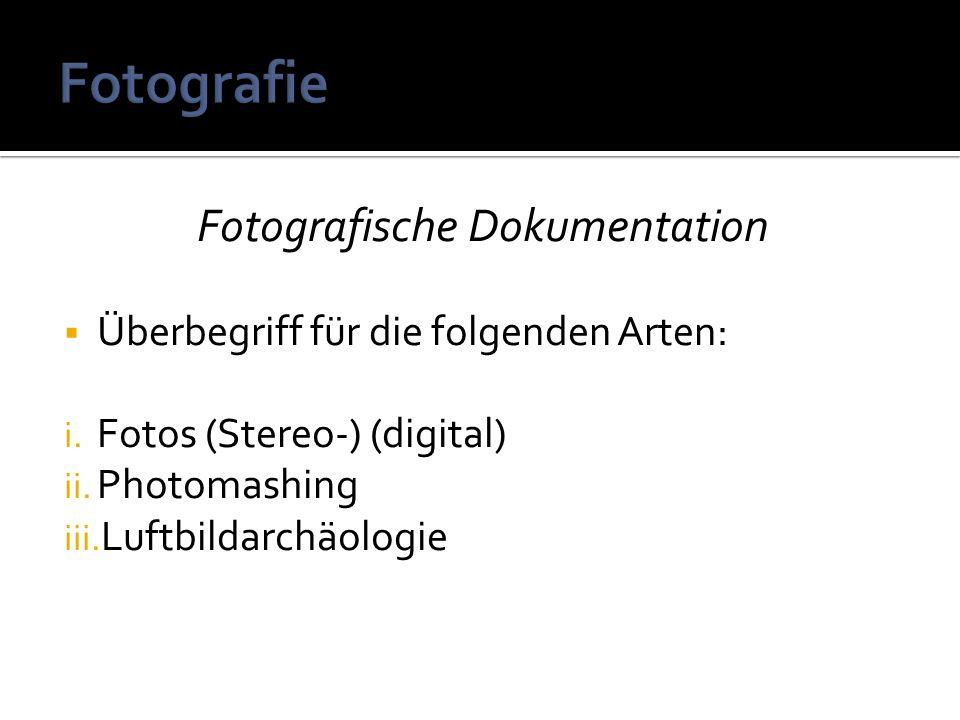 Fotografische Dokumentation