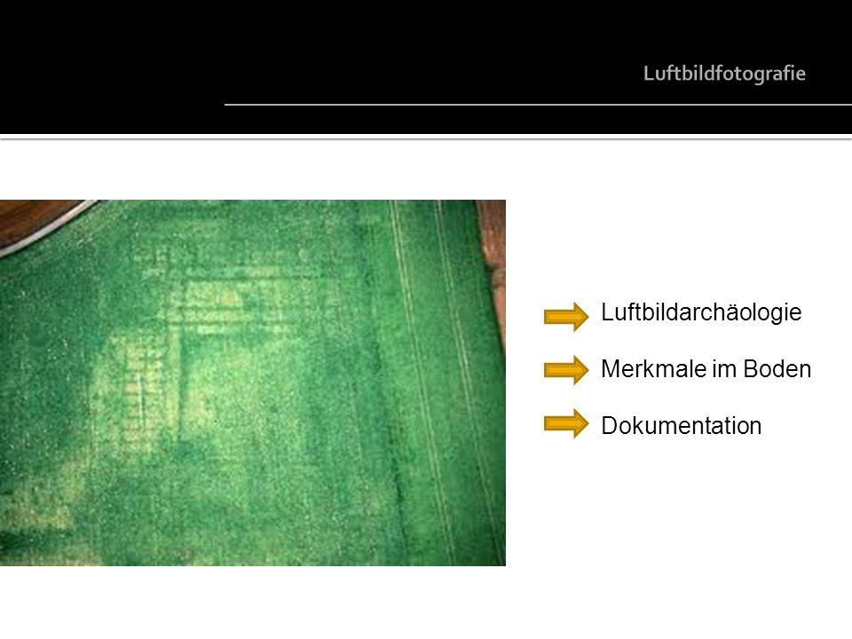 Luftbildfotografie Luftbildarchäologie Merkmale im Boden Dokumentation
