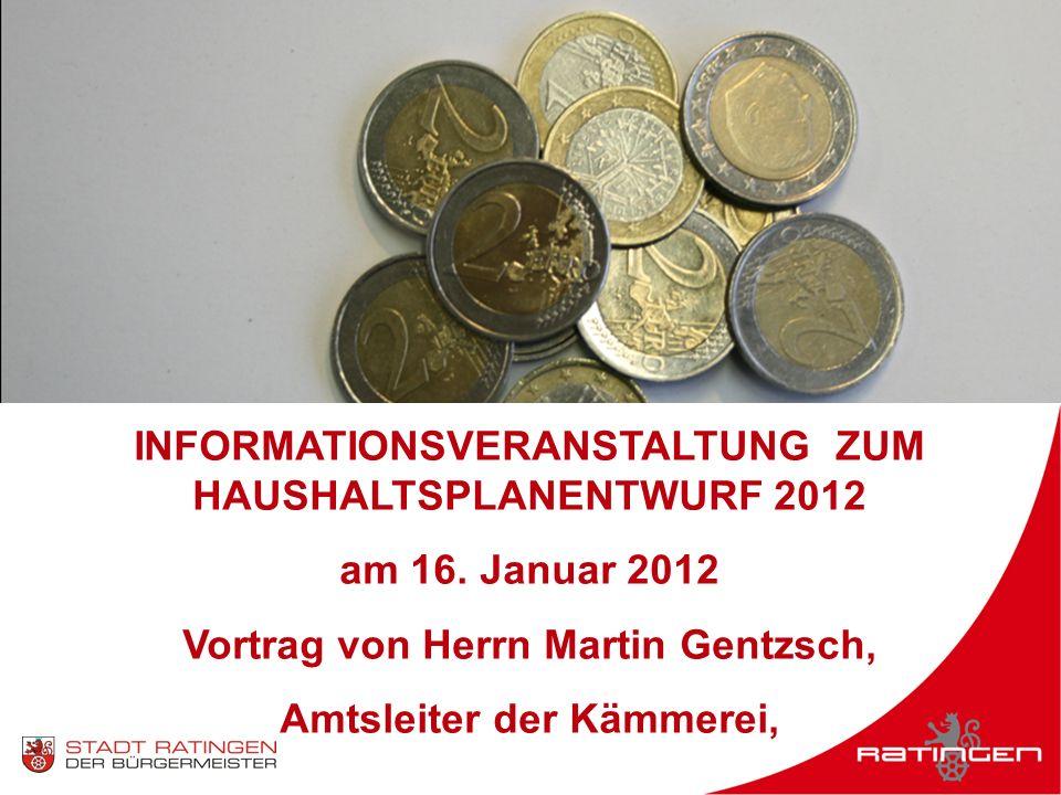 INFORMATIONSVERANSTALTUNG ZUM HAUSHALTSPLANENTWURF 2012