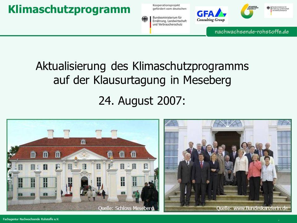 Klimaschutzprogramm Aktualisierung des Klimaschutzprogramms auf der Klausurtagung in Meseberg. 24. August 2007: