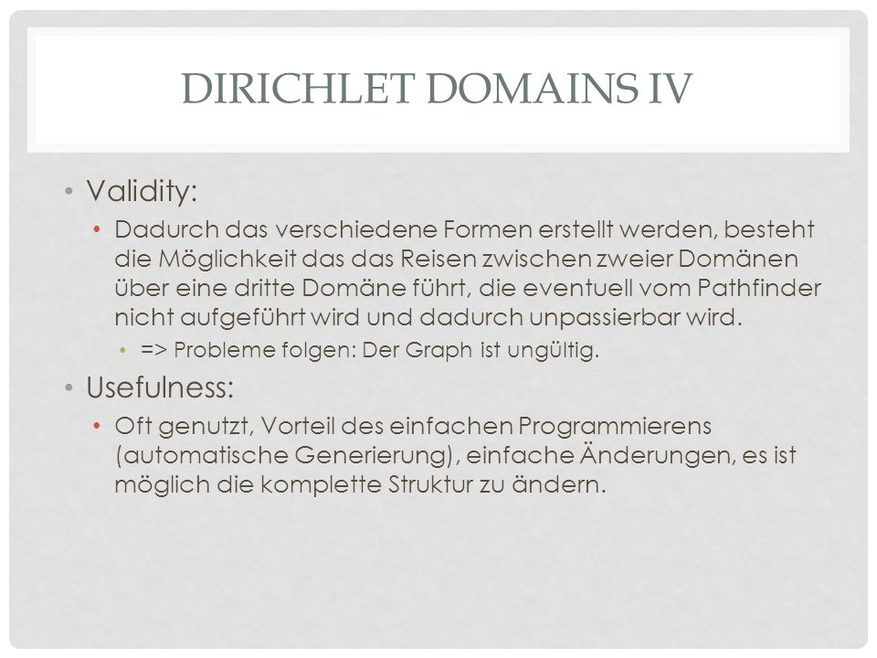Dirichlet domains iv Validity: Usefulness:
