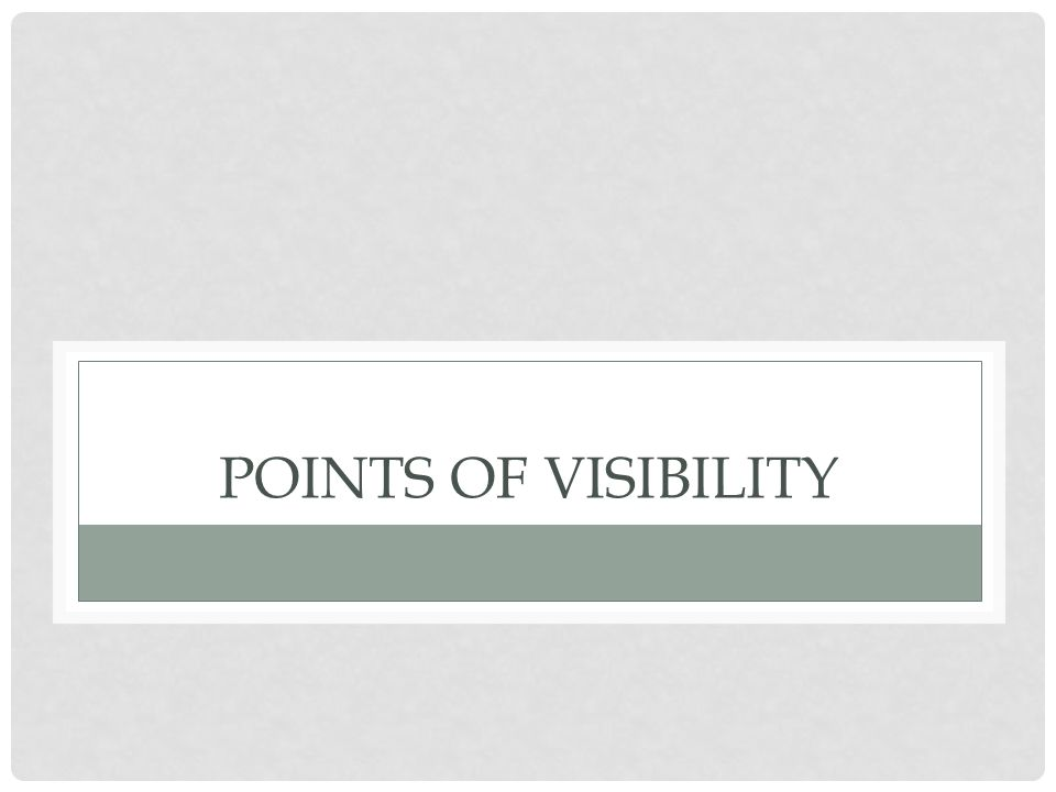 Points of visibility