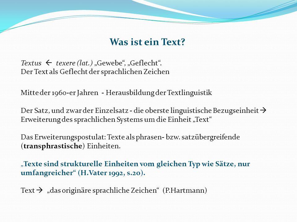 """Was ist ein Text Textus  texere (lat.) """"Gewebe , """"Geflecht ."""