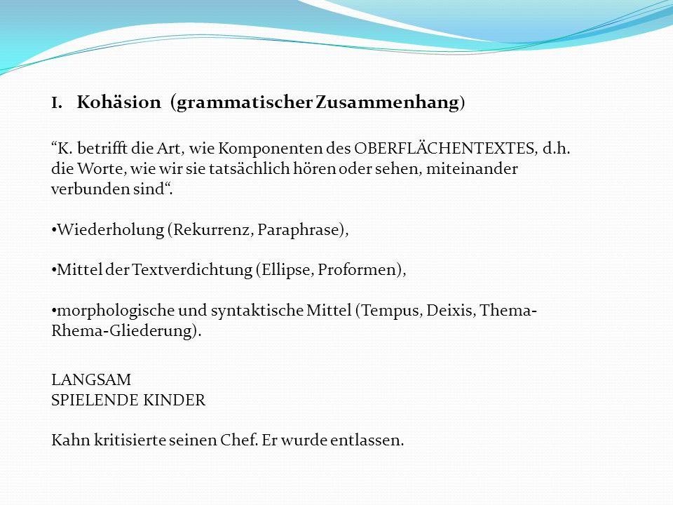 I. Kohäsion (grammatischer Zusammenhang)