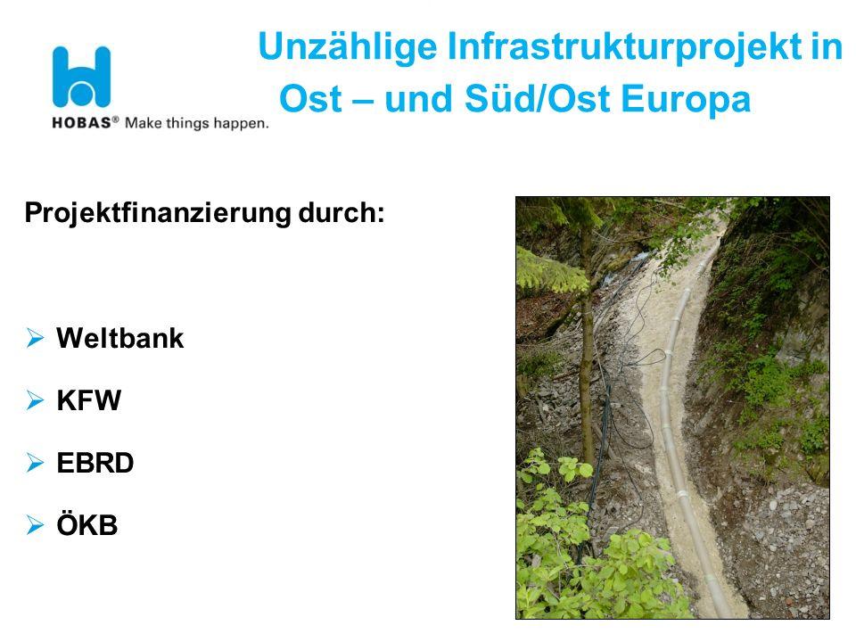 Unzählige Infrastrukturprojekt in Ost – und Süd/Ost Europa