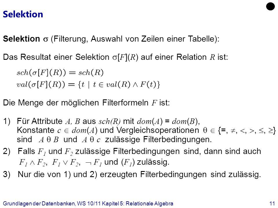 Selektion Selektion  (Filterung, Auswahl von Zeilen einer Tabelle):
