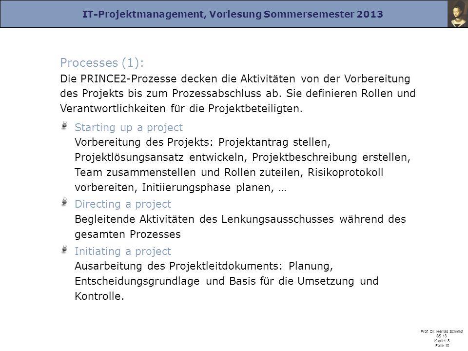 Processes (1): Die PRINCE2-Prozesse decken die Aktivitäten von der Vorbereitung des Projekts bis zum Prozessabschluss ab. Sie definieren Rollen und Verantwortlichkeiten für die Projektbeteiligten.