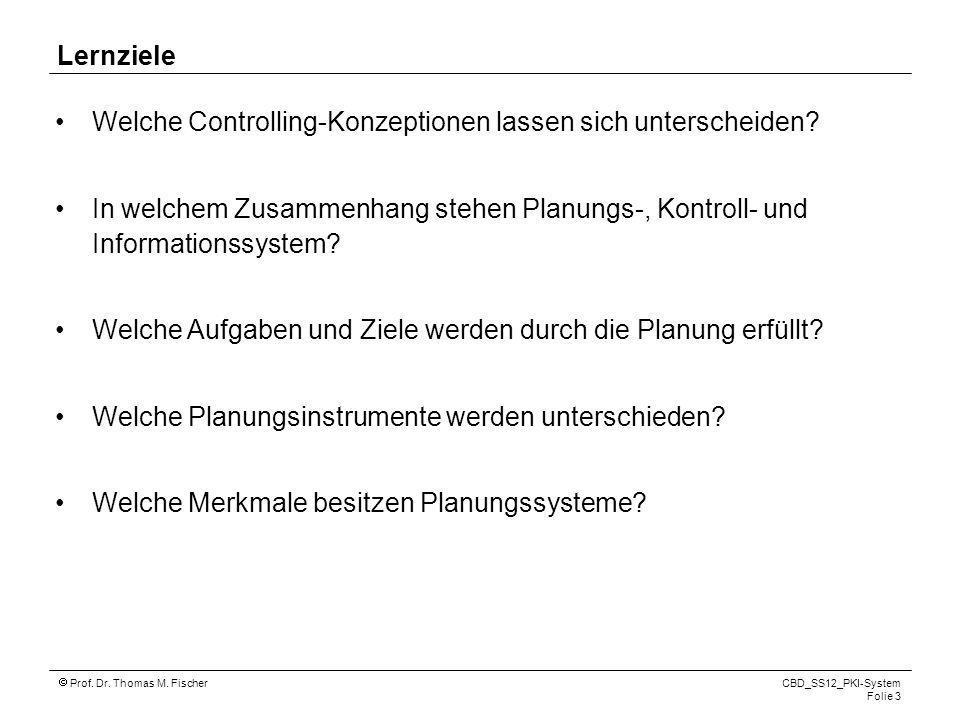 Lernziele Welche Controlling-Konzeptionen lassen sich unterscheiden In welchem Zusammenhang stehen Planungs-, Kontroll- und Informationssystem