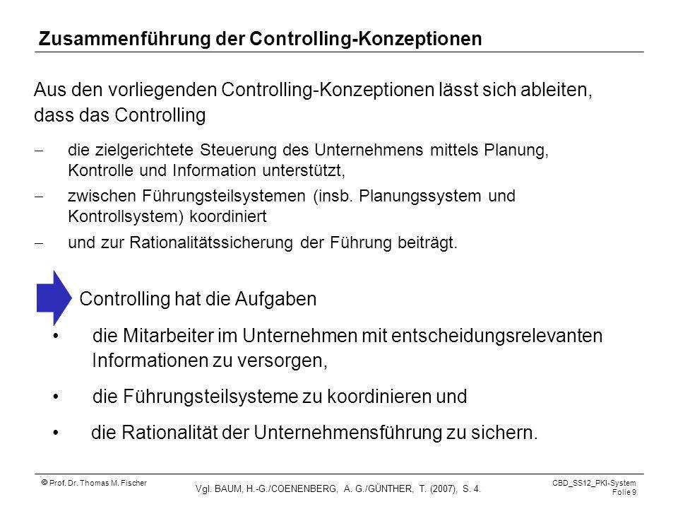 Vgl. BAUM, H.-G./COENENBERG, A. G./GÜNTHER, T. (2007), S. 4.