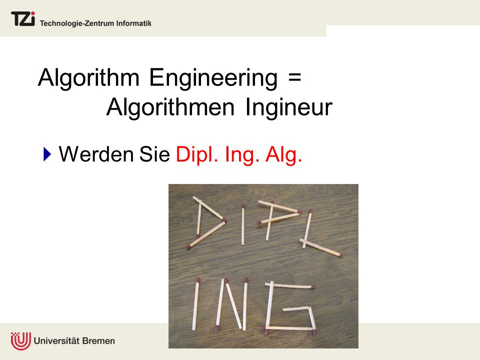 Algorithm Engineering = Algorithmen Ingineur