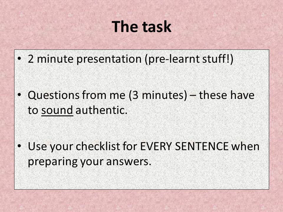 The task 2 minute presentation (pre-learnt stuff!)