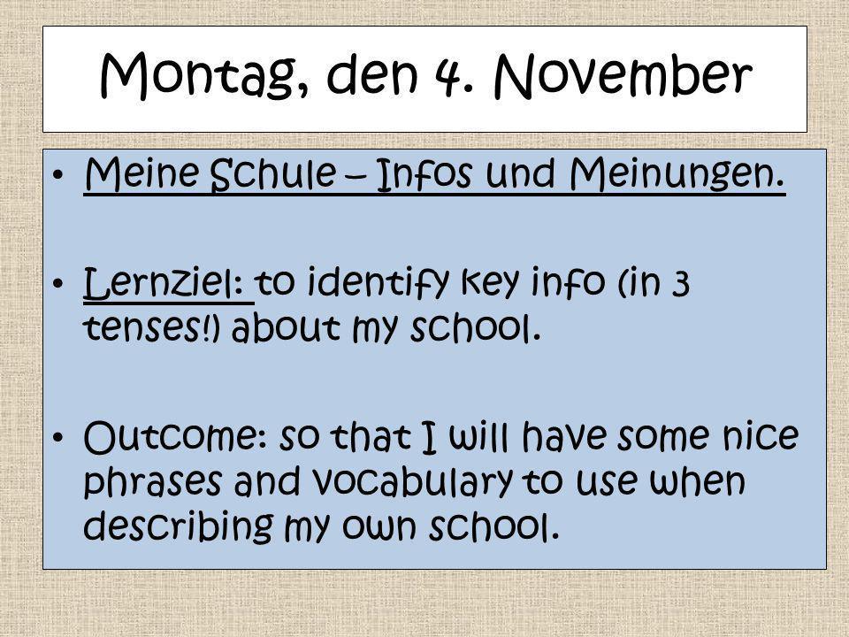 Montag, den 4. November Meine Schule – Infos und Meinungen.
