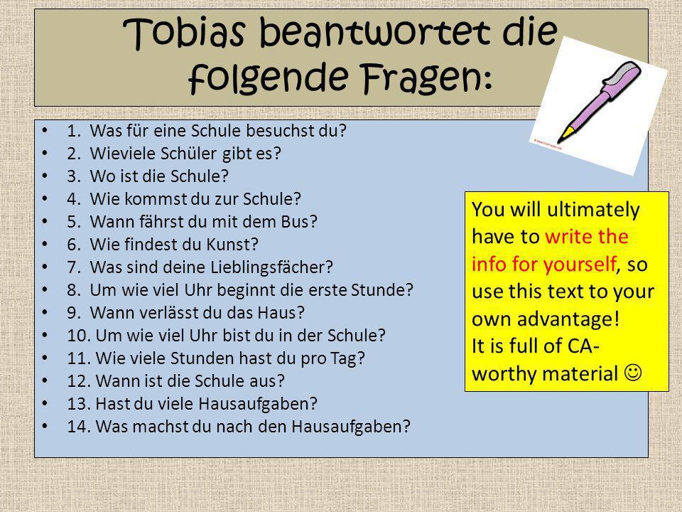 Tobias beantwortet die folgende Fragen: