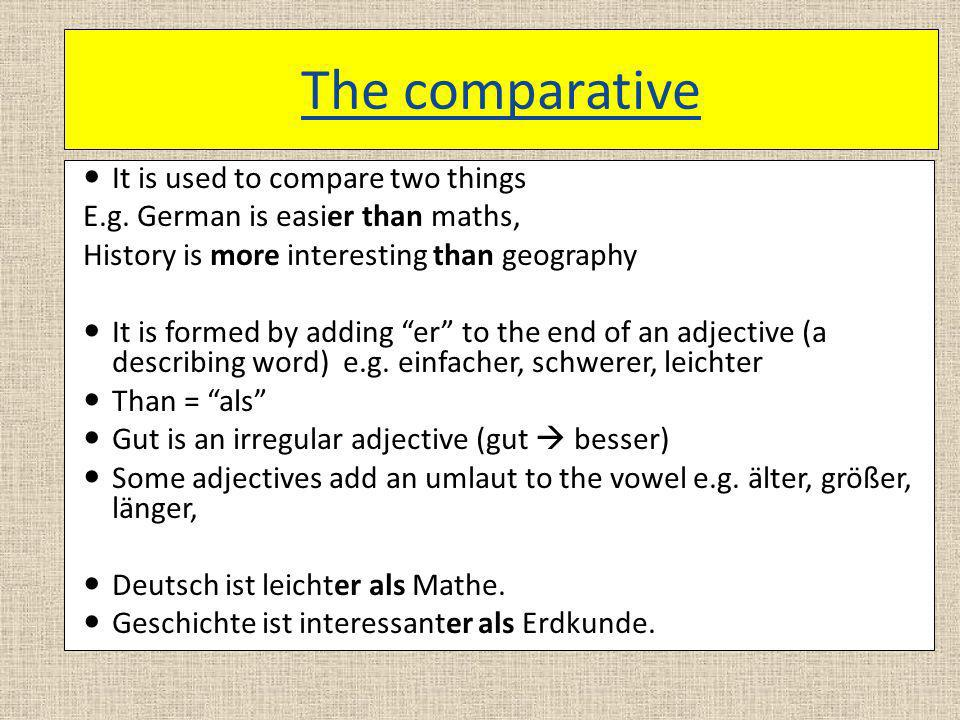 The comparative It is used to compare two things