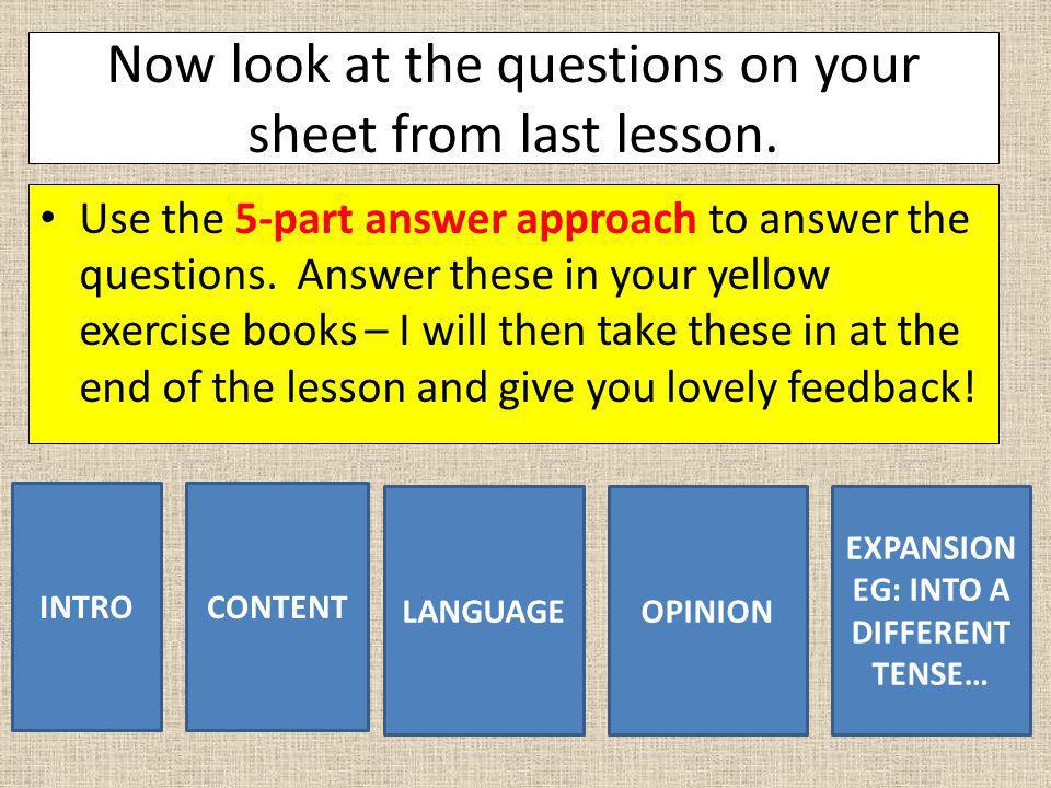 Now look at the questions on your sheet from last lesson.