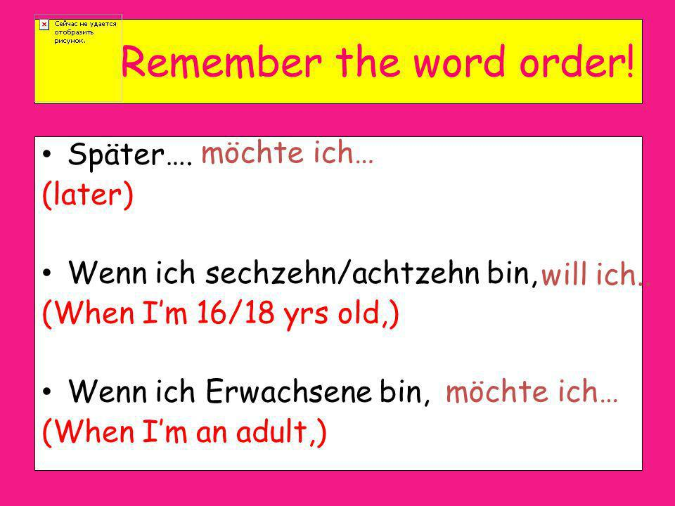 Remember the word order!