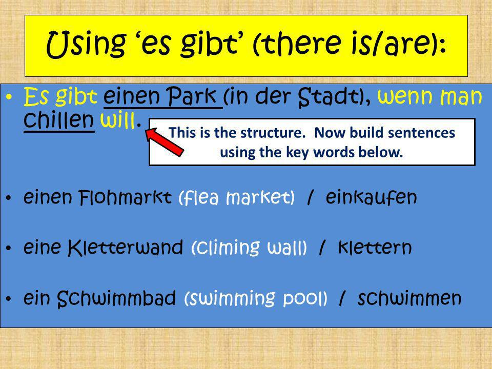 Using 'es gibt' (there is/are):