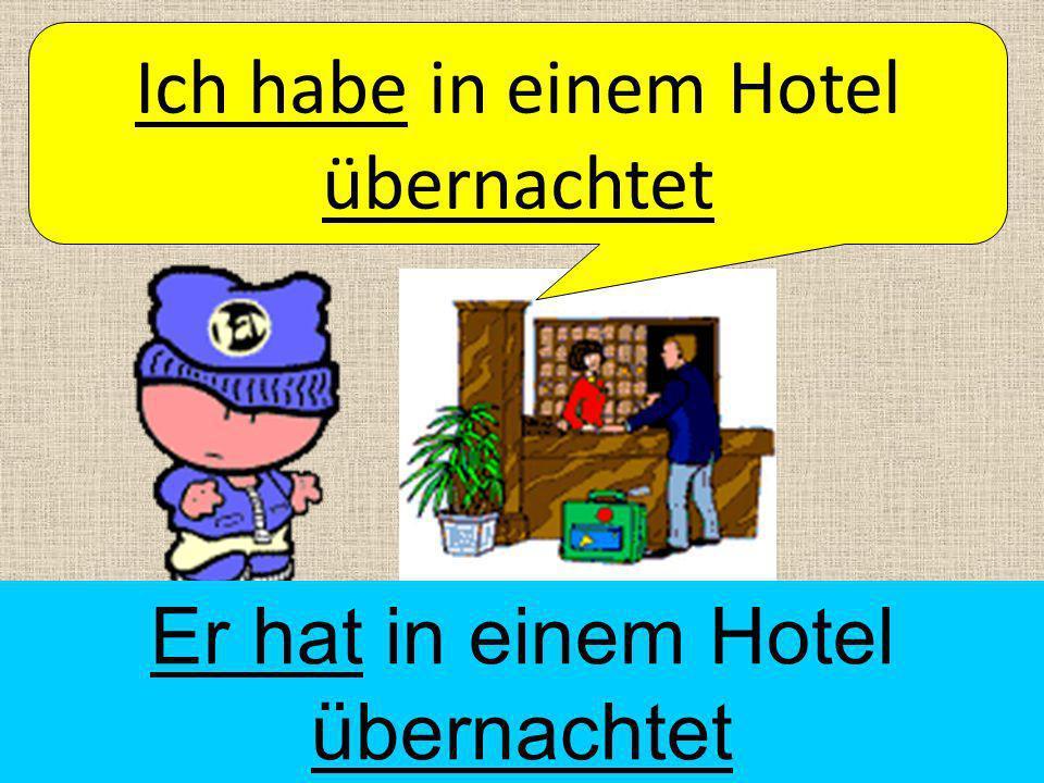 Ich habe in einem Hotel übernachtet