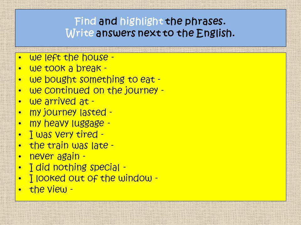 Find and highlight the phrases. Write answers next to the English.