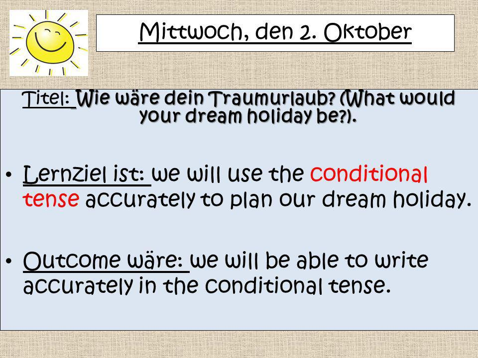 Titel: Wie wäre dein Traumurlaub (What would your dream holiday be ).
