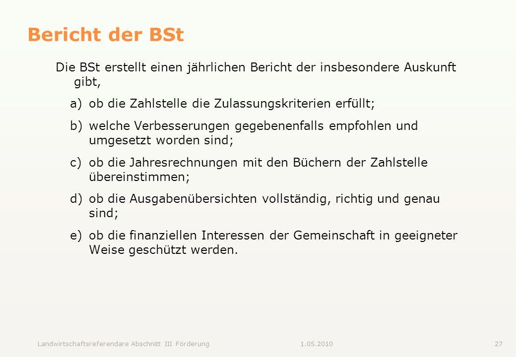 Bericht der BSt Die BSt erstellt einen jährlichen Bericht der insbesondere Auskunft gibt, a) ob die Zahlstelle die Zulassungskriterien erfüllt;