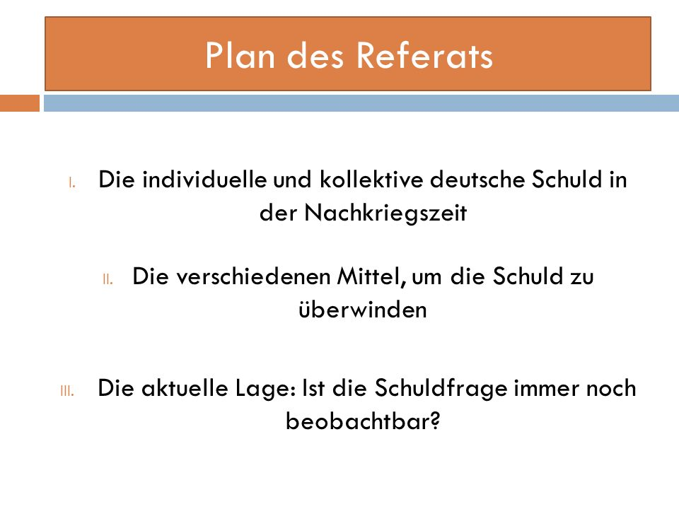 Plan des Referats Die individuelle und kollektive deutsche Schuld in der Nachkriegszeit. Die verschiedenen Mittel, um die Schuld zu überwinden.