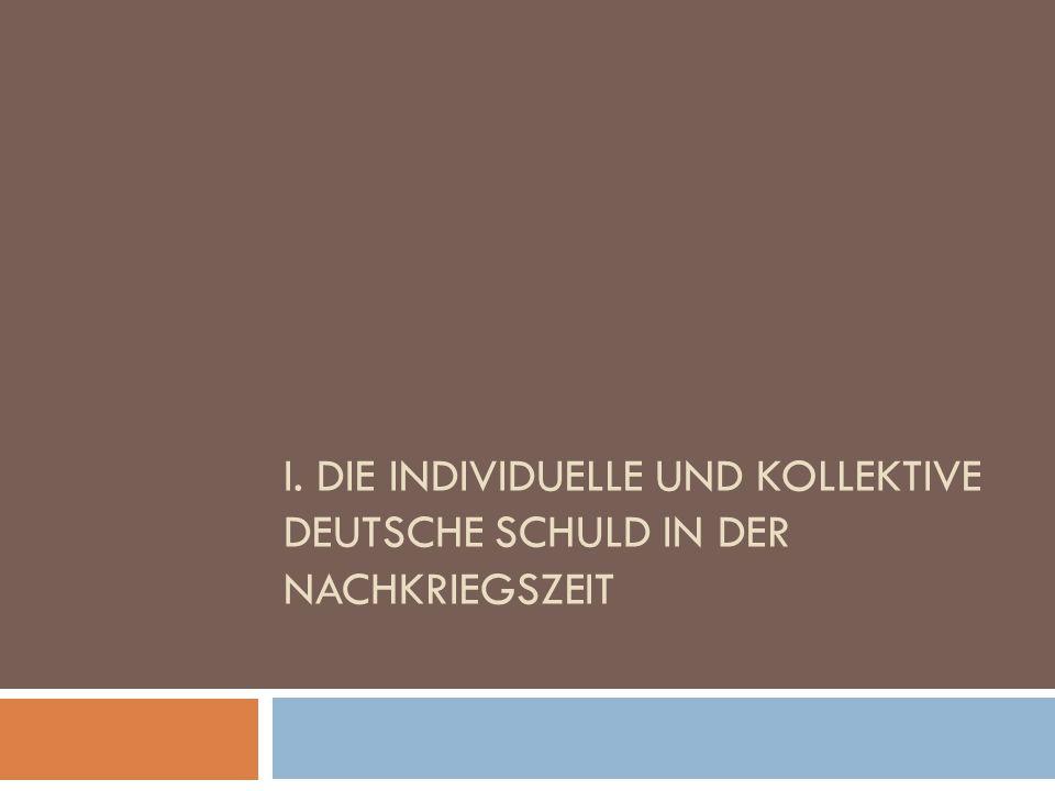 I. Die individuelle und kollektive deutsche Schuld in der Nachkriegszeit