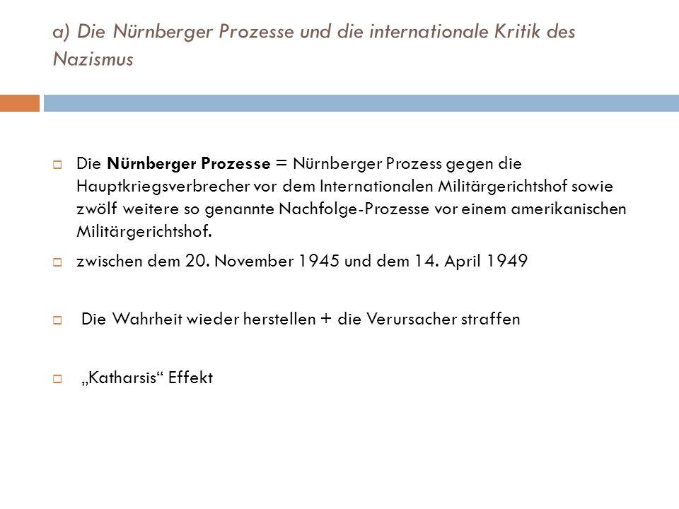 a) Die Nürnberger Prozesse und die internationale Kritik des Nazismus