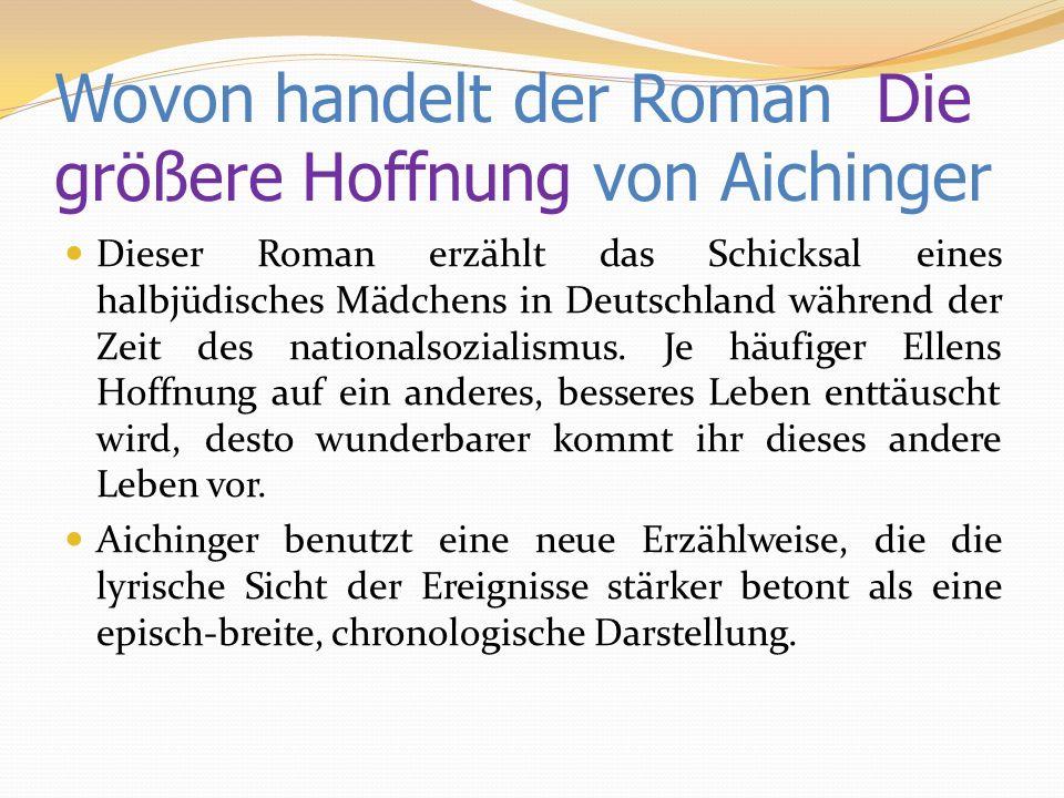 Wovon handelt der Roman Die größere Hoffnung von Aichinger