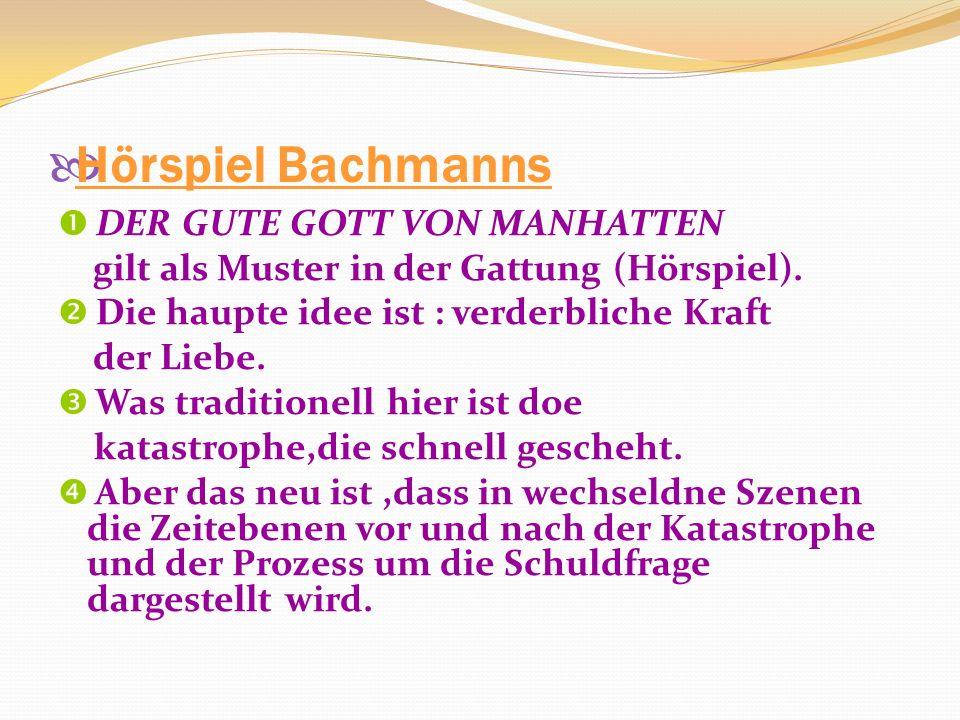 Hörspiel Bachmanns DER GUTE GOTT VON MANHATTEN