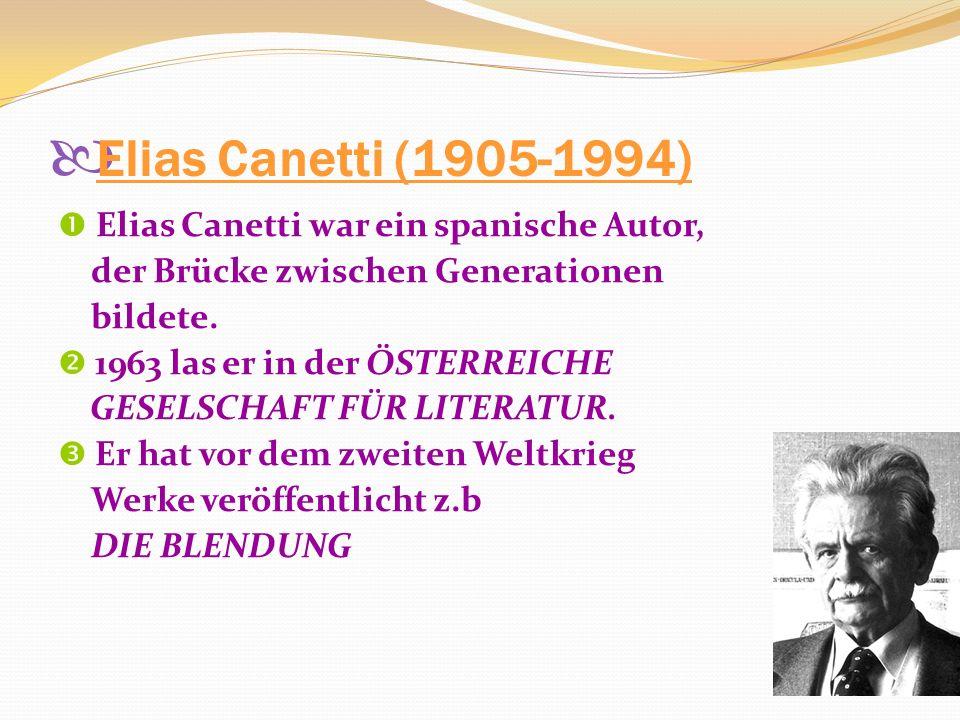 Elias Canetti (1905-1994) Elias Canetti war ein spanische Autor,