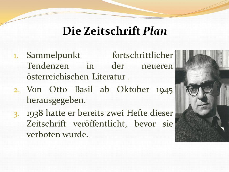 Die Zeitschrift Plan Sammelpunkt fortschrittlicher Tendenzen in der neueren österreichischen Literatur .