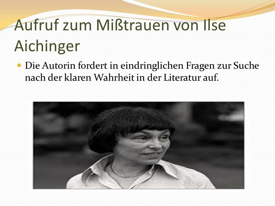 Aufruf zum Mißtrauen von Ilse Aichinger