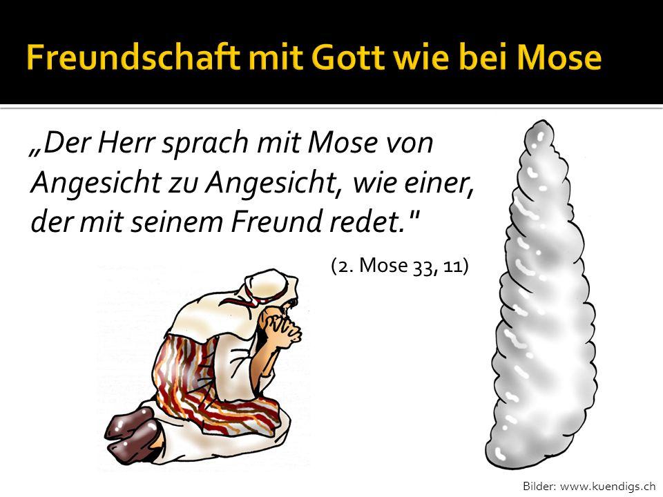 Freundschaft mit Gott wie bei Mose