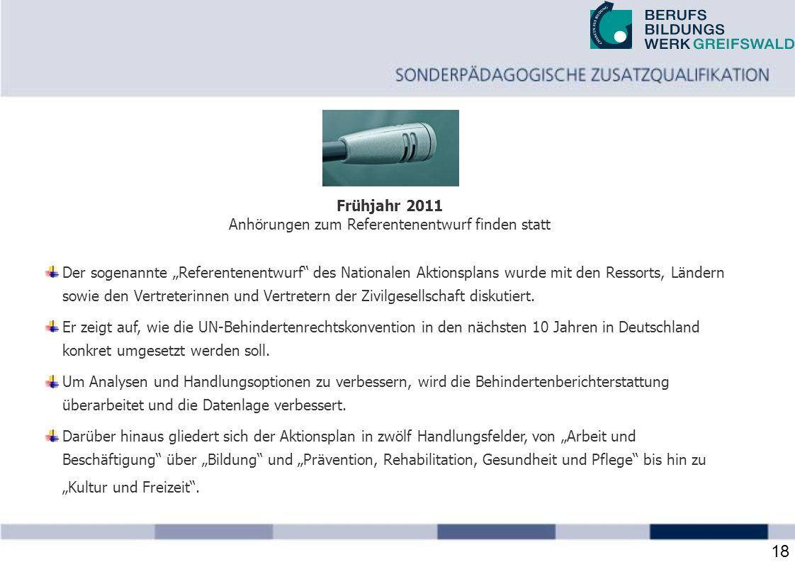18 Frühjahr 2011 Anhörungen zum Referentenentwurf finden statt