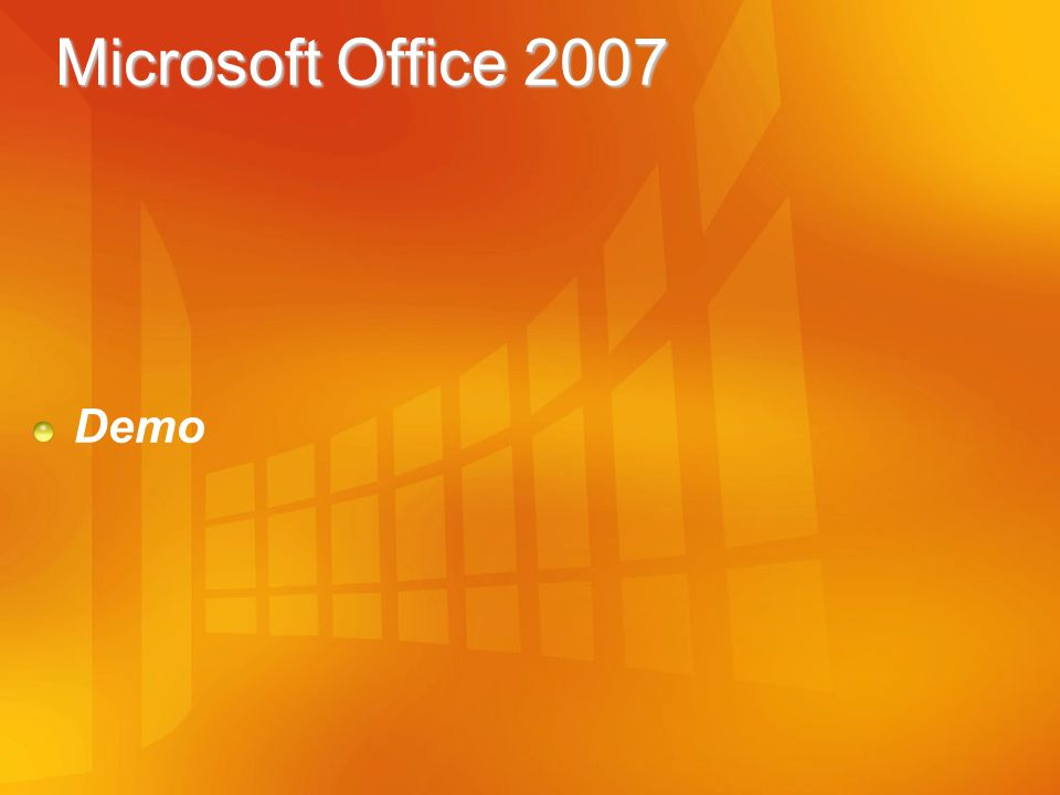 Microsoft Office 2007 Demo