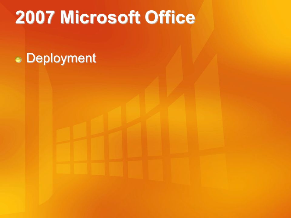 2007 Microsoft Office Deployment