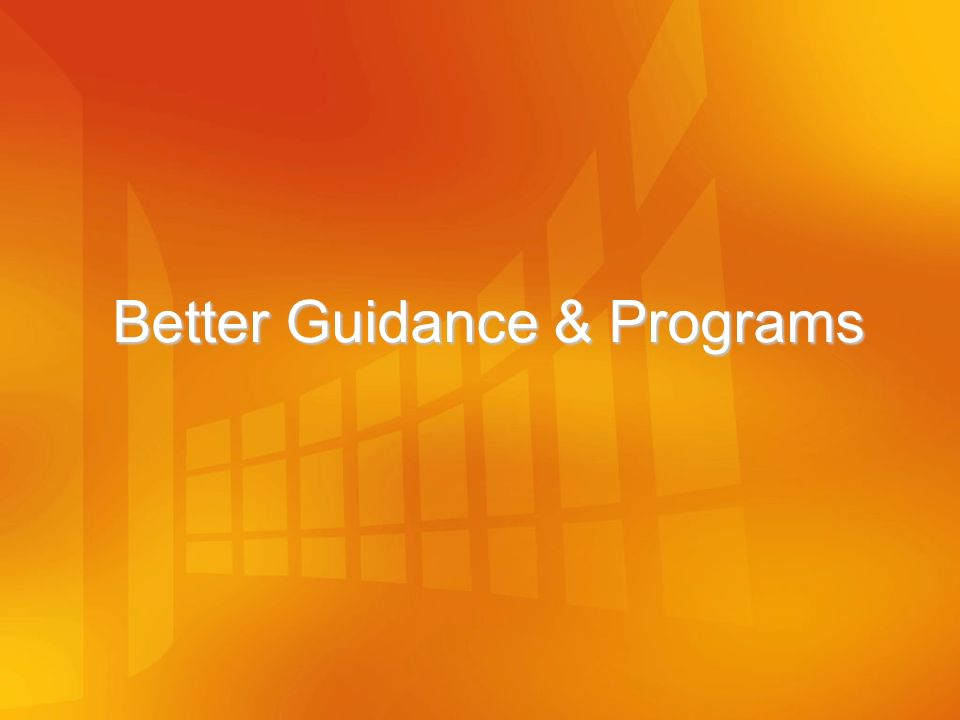Better Guidance & Programs