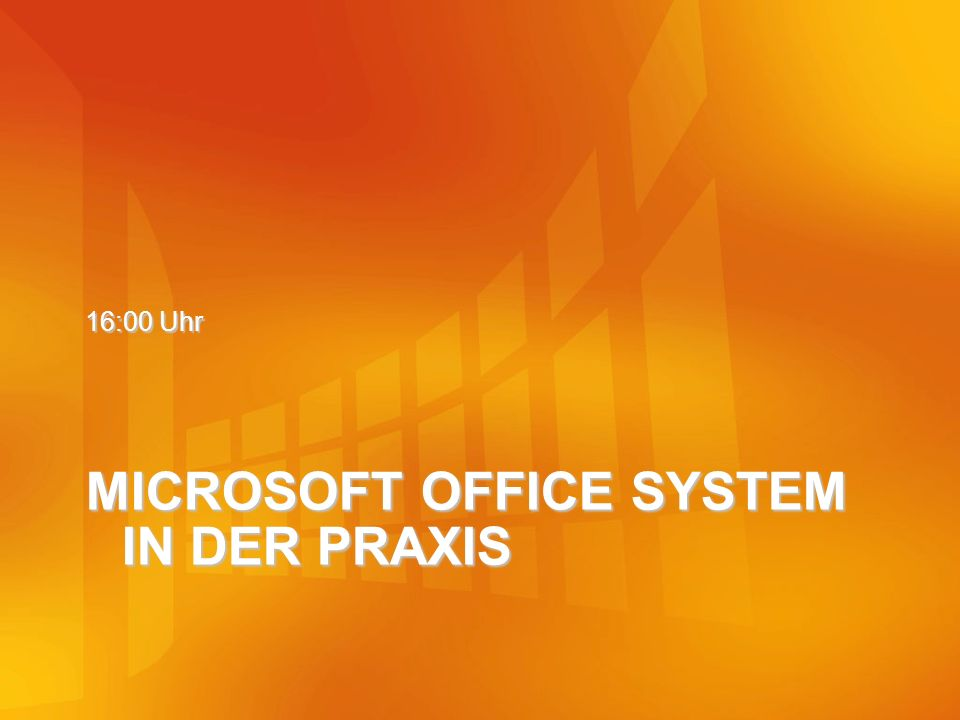 MICROSOFT OFFICE SYSTEM IN DER PRAXIS