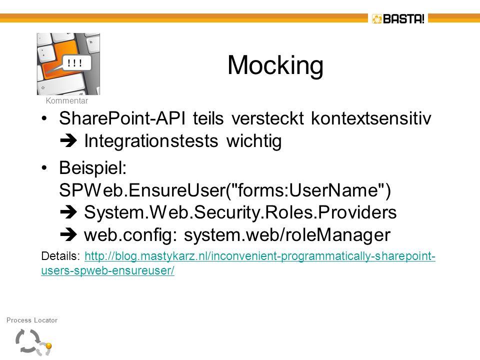 Kommentar ! ! ! Mocking. SharePoint-API teils versteckt kontextsensitiv  Integrationstests wichtig.
