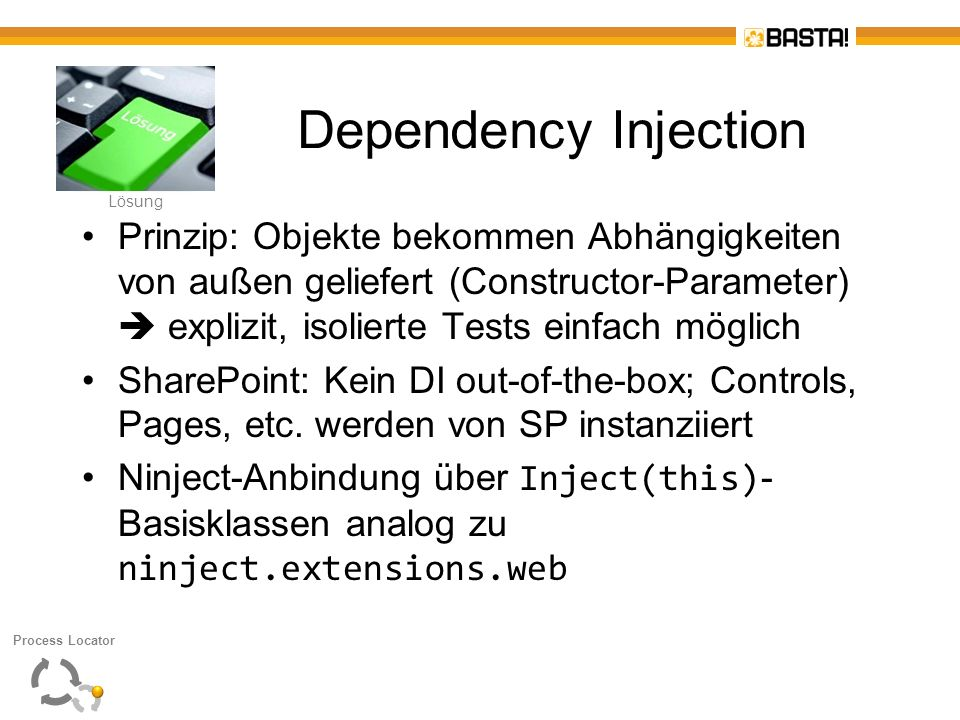 Lösung Dependency Injection.