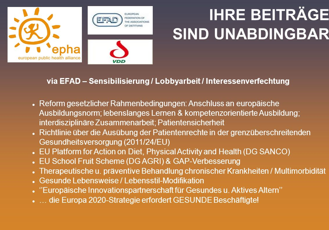 via EFAD – Sensibilisierung / Lobbyarbeit / Interessenverfechtung